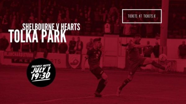 Shelbourne v Heart of Midlothian – Summer Friendly on Monday July 1st at 7.30pm