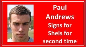 Paul Andrews joins Shels for 2nd time.