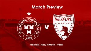 News and Match Preview – v Wexford FC