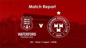 Waterford 0-3 Shelbourne : SHELS TAME THE BLUES!