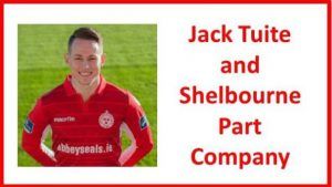 Jack Tuite leaves Shelbourne by mutual consent