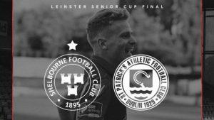 Shelbourne v St. Patricks Athletic – Leinster Senior Cup Final – Friday Next