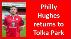 Philly Hughes returns to Tolka Park