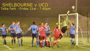 Shelbourne v UCD : Tolka Park : Tonight at 7.45pm