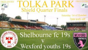 U19 : Shelbourne v Wexford Youths : Shield QF : Sat Oct 1st