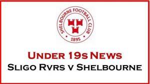Under 19s – Sligo Rovers v Shelbourne