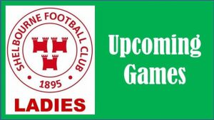 Big Games for Shelbourne LFC Over Next Few Weeks